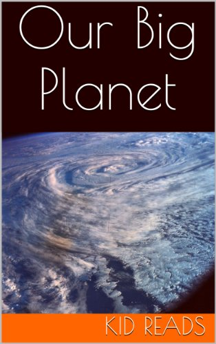 Planet Earth: Read About Mountains, Rivers, Deserts, Oceans, And Other Fun Facts About Our Planet