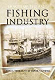 img - for Fishing Industry (Images of the Past) book / textbook / text book