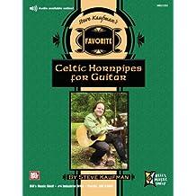 Steve Kaufman's Favorite 50 Celtic Hornpipes for Guitar