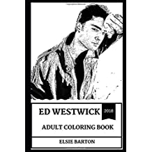 Ed Westwick Adult Coloring Book: Chuck Bass from Gossip Girls and Hot Model, Beautiful Actor and Sexy Musician Inspired Adult Coloring Book