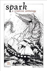 Spark: A Creative Anthology, Volume I