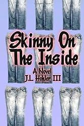 Skinny On The Inside