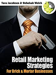 Retail Marketing Strategies For Brick & Mortar Businesses