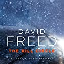 The Kill Circle: A Cordell Logan Mystery Audiobook by David Freed Narrated by Ray Porter