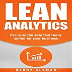 Lean Analytics: Focus on Data That Really Matter for Your Business | Harry Altman