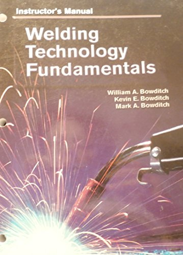 Welding Technology Fundamentals, Instructor's Manual