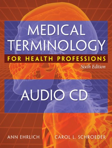 Audio CDs for Ehrlich/Schroeder's Medical Terminology for Health Professions, 6th by Brand: Cengage Learning