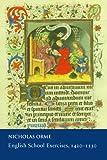 English School Exercises, 1420-1530, Nicholas Orme, 0888441819