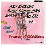 Ass Kicking Bone Crunching Heavy Metal b...