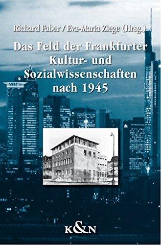 Das Feld der Frankfurter Kultur- und Sozialwissenschaften nach 1945