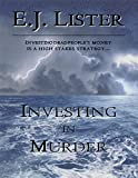 Investing in Murder | E.J. Lister