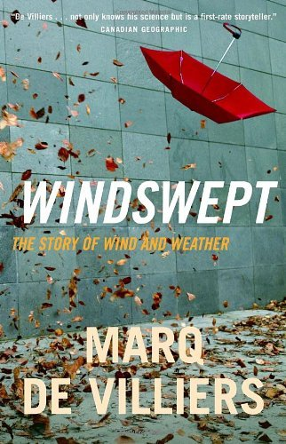 Windswept: The Story of Wind and Weather by Marq De Villiers (2007-04-17)