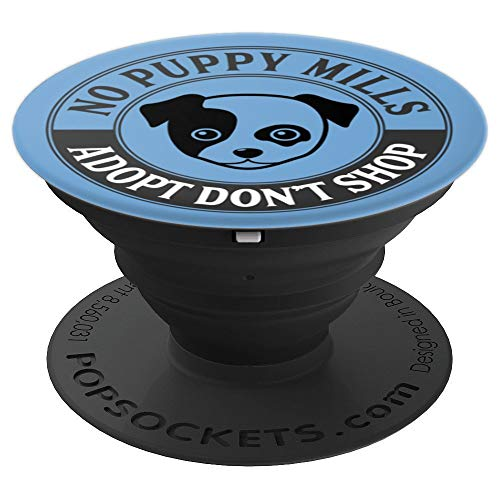 (Adopt Don't Shop No Puppy Mills Dog Rescue Graphic - PopSockets Grip and Stand for Phones and Tablets)