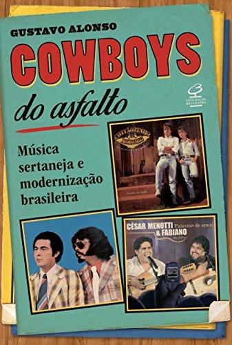 Cowboys do asfalto: Música sertaneja e modernização brasileira