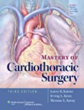 Mastery of Cardiothoracic Surgery, Kaiser and Larry R. Kaiser, 1451113153