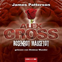 Rosenrot Mausetot (Alex Cross 6)