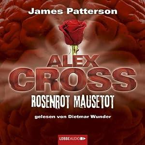 Rosenrot Mausetot (Alex Cross 6) Audiobook