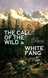 Image of THE CALL OF THE WILD & WHITE FANG: Adventure Classics of the American North