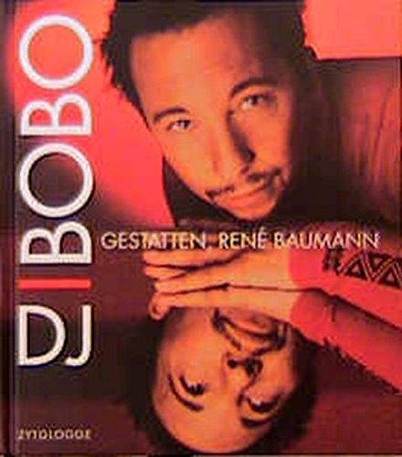 DJ Bobo: Gestatten, René Baumann