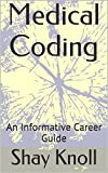 This book allows you to view the field of Medical Coding. Medical Coding is becoming a more sought after career in healthcare. This book outlines the job description of a Medical Coder, education, salary, and possible job opportunities. Included are ...