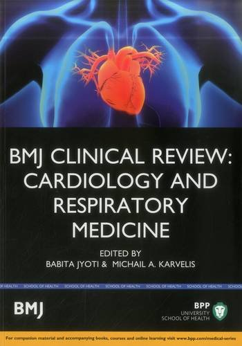 Download BMJ Clinical Review: Cardiology and Respiratory Medicine (BMJ Clinical Review Series) PDF