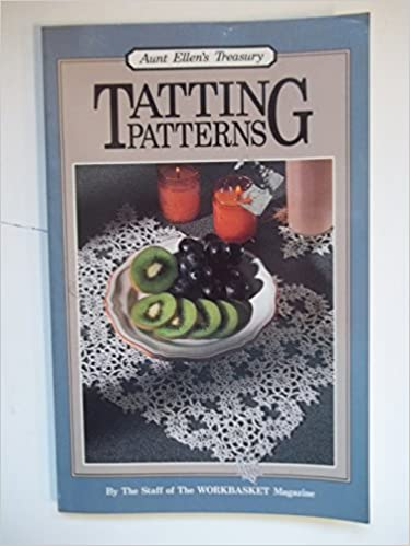 Tatting Patterns The Classic Collection Aunt Ellens Treasury