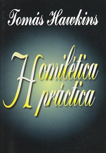 Homiletica Practica (Spanish Edition)