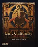 Early Christianity: A Brief History