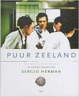 Puur Zeeland Druk 1 De Zeeuwse Keuken Amazonde Sergio Herman