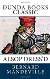 Aesop Dress'D, Bernard Mandeville, 1466359145
