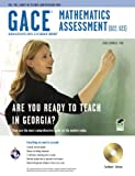 GACE - Mathematics Assessment (022, 023) : Are You Ready to Teach in Georgia?, Research & Education Association Editors and Chamblee, Greg, 0738607037