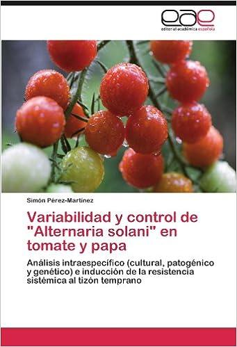 Variabilidad y Control de Alternaria Solani En Tomate y Papa ...