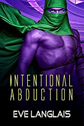 Intentional Abduction (Alien Abduction Book 2)