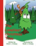 The Loneliest Christmas Tree, Brian L. Crissey, 1930724128