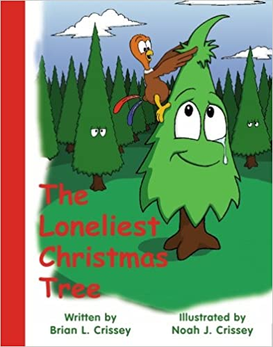 New ebooks for free download The Loneliest Christmas Tree (Danish Edition) PDF 1930724128 by Brian L. Crissey