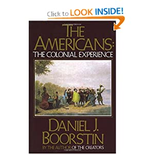 The Americans: The Colonial Experience Daniel J. Boorstin