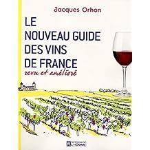 Le nouveau guide des vins de France: Revu et amélioré