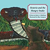 Octavio and the Hungry Snake, Robert A. Middleton, 1612252079