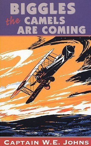 Biggles: The Camels Are Coming (Red Fox Older Fiction)