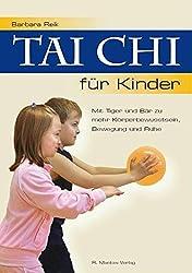 Tai Chi für Kinder: Mit Tiger und Bär zu mehr Körperbewusstsein, Bewegung und Ruhe