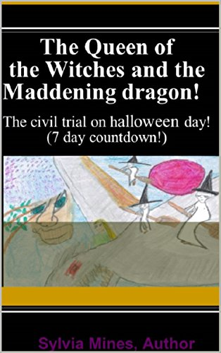 The Queen of the Witches and the Maddening Dragon!: The civil trial on halloween day! (7 day countdown)