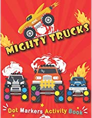 Dot Markers Activity Book : Mighty Trucks: do a dot art creative activity book, with Easy Guided BIG DOTS   do a dot Monster truck, Giant, Large, Do a dot page a day   Creative Dot Art ... baby, Toddler, Preschool, Kindergarten