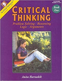 Book Critical Thinking, Book 1: Problem Solving, Reasoning, Logic, Arguments by Harnadek, Anita (1998)