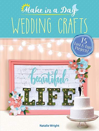 Make in a Day: Wedding Crafts ()