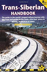 Trans-Siberian Handbook: Trans-Siberian, Trans-Mongolian, Trans-Manchurian and Siberian Bam Routes (Includes Guides to 25 Cities) (Trailblazer Guide) (Trailblazer Guides) by Bryn Thomas (2011) Paperback