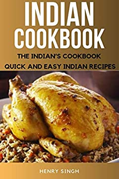 Indian Cookbook: The Indian's Cookbook, Quick And Easy Indian Recipes