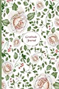 Gratitude Journal: Gorgeous full color Floral Theme illustrated Thankfulness Journal - Rambling Rose (Illustrated Writing Prompts Gratitude Journal Paperback) (Volume 5)