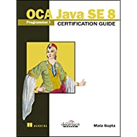 OCA Java SE Programmer I Certification Guide