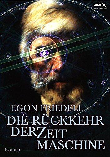 DIE RÜCKKEHR DER ZEITMASCHINE: Die Fortsetzung zu H.G. Wells Klassiker! (German Edition)