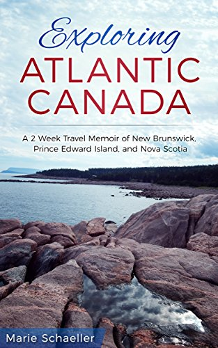 Exploring Atlantic Canada by Marie Schaeller ebook deal